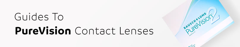 Guide to PureVision Contact Lenses